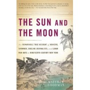 The Sun and the Moon by Matthew Goodman