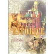 Legende povestiri poezii istorice - Antologie de Paulina Popa