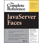 JavaServer Faces: The Complete Reference by Ed Burns
