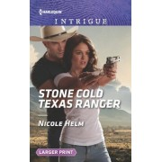Stone Cold Texas Ranger by Nicole Helm