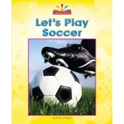 Let's Play Soccer by Mary Lindeen