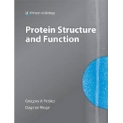 Protein Structure and Function by Gregory A. Petsko