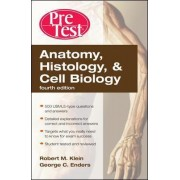 Anatomy, Histology, & Cell Biology: PreTest Self-Assessment & Review by Robert Klein