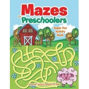 Mazes for Preschoolers - Super Fun Activity Book by Smarter Activity Books For Kids