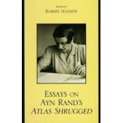 Essays on Ayn Rand's Atlas Shrugged by Robert Mayhew