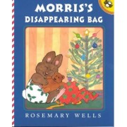 Morris's Disappearing Bag by Rosemary Wells