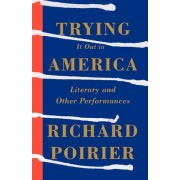 Trying It Out in America by Professor of English Richard Poirier