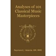 Analyses of 101 Classical Music Masterpieces