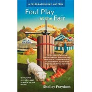 Foul Play at the Fair by Shelley Freydont