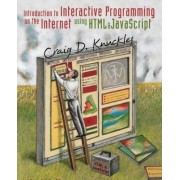 Interactive Programming for the World Wide Web with JavaScript by Craig D. Knuckles