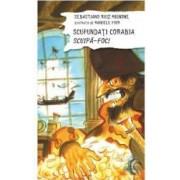 Scufundati corabia Scuipa-foc - Sebastiano Ruiz Mignone