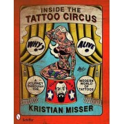 Inside the Tattoo Circus by Kristian Misser