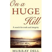 On a Huge Hill by Murray Dell