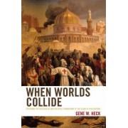When Worlds Collide by Gene W. Heck