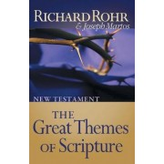 The Great Themes of Scripture: New Testament by Richard Rohr