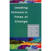 Leading Schools In Times Of Change by Christopher Day