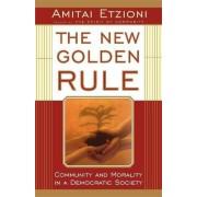 The New Golden Rule by Amitai Etzioni