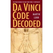 The Da Vinci Code Decoded by Martin Lunn