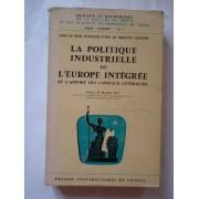 La Politique Industrielle De L' Europe Integree - Necunoscut
