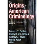 The Origins of American Criminology by Francis T. Cullen