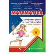 Matematica. Olimpiadele scolare toate judetele, rezolvari complete. Clasa a V-a.
