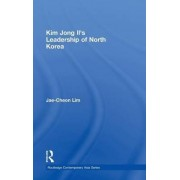 Kim Jong Il's Leadership of North Korea by Jae-Cheon Lim