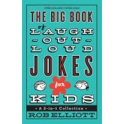 The Big Book of Laugh-out-Loud Jokes for Kids by Rob Elliott