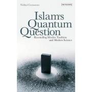 Islam's Quantum Question by Nidhal Guessoum