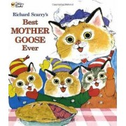 Richard Scarry's Best Mother Goose Ever by Richard Scarry