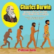 Charles Darwin - Evolution Theories for Kids (Homo Habilis to Homo Sapien) - Children's Biological Science of Apes & Monkeys Books by Professor Gusto