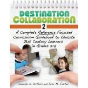 Destination Collaboration 2 by Danielle N. Du Puis