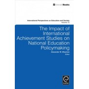 The Impact of International Achievement Studies on National Education Policymaking by Alexander W. Wiseman