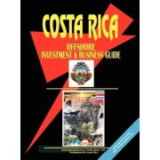 Costa Rica Offshore Investment and Business Guide by IBP USA