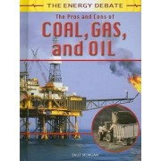 The Pros and Cons of Coal, Gas, and Oil by Sally Morgan