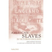 American Slaves in Victorian England by Audrey A. Fisch