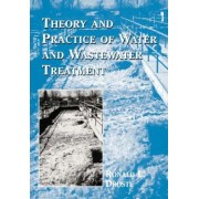 Theory and Practice of Water and Wastewater Treatment by Ronald L Droste