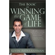The Book on Winning the Game of Life by Kevin Abdulrahman