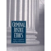 Criminal Justice Ethics by Paul Leighton