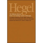 The Difference Between Fichte's and Schelling's System of Philosophy by G. W. F. Hegel