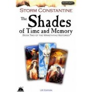 The Shades of Time and Memory: Bk. 2 by Storm Constantine