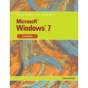 Microsoft Windows 7 Illustrated, Complete by Steve Johnson
