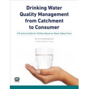 Drinking Water Quality Management from Catchment to Consumer by Bob Breach