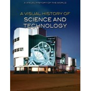 A Visual History of Science and Technology