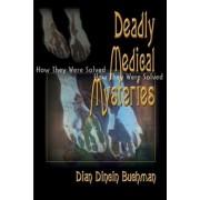 Deadly Medical Mysteries by Dian Dincin Buchman