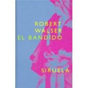 El Bandido by Professor Robert Walser