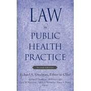 Law in Public Health Practice by Richard A. Goodman
