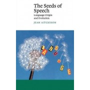 The Seeds of Speech by Jean Aitchison