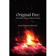 Original Fire by Brenda Peddigrew Rsm