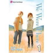 We Were There, Volume 1 by Yuki Obata