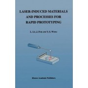 Laser-induced Materials and Processes for Rapid Prototyping by Li L